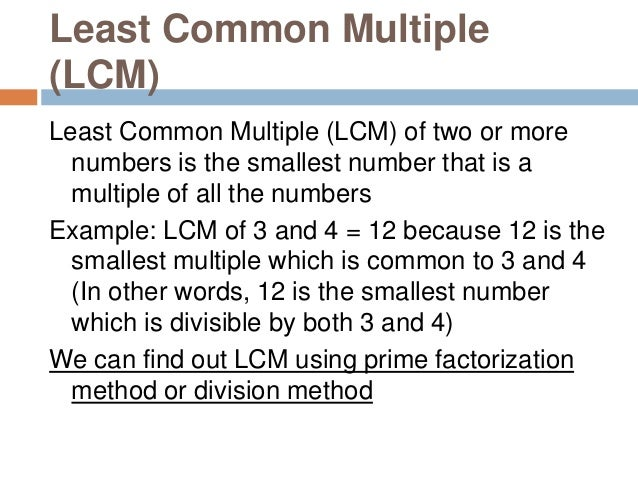 How to find out LCM using prime factorization method Step1 : Express each number as a product of prime factors. Step2 : LC...
