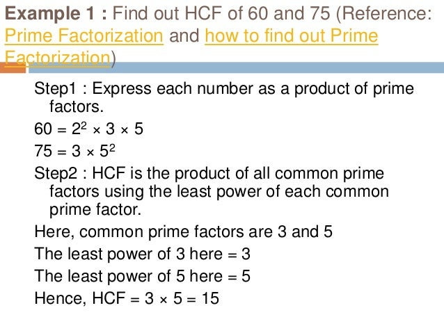 Example 2 : Find out HCF of 36, 24 and 12 Step1 : Express each number as a product of prime factors. (Reference: Prime Fac...