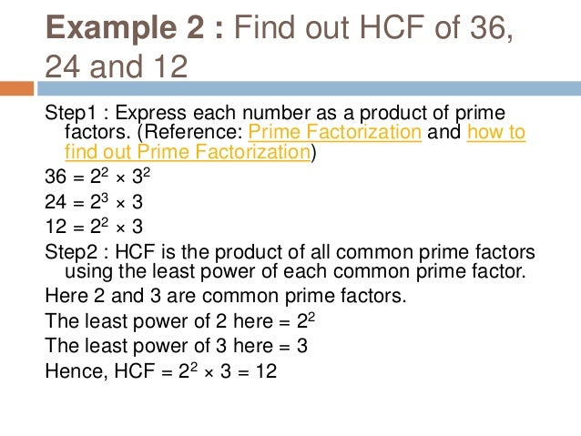 Example 3 : Find out HCF of 36, 27 and 80 Step1 : Express each number as a product of prime factors. (Reference: Prime Fac...