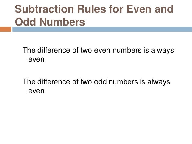 Multiplication Rules for Even and Odd Numbers The product of even numbers is always even The product of odd numbers is alw...