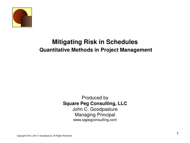 Mitigating Risk in Schedules                       Quantitative Methods in Project Management                             ...