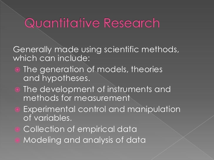 fundamentals of quantitative research Quantitative research in natural sciences and social sciences, quantitative research is the systematic empirical investigation of observable phenomena via statistical, mathematical or computational techniques[1] the objective of quantitative research is to develop and employ mathematical models, theories and hypotheses pertaining to.
