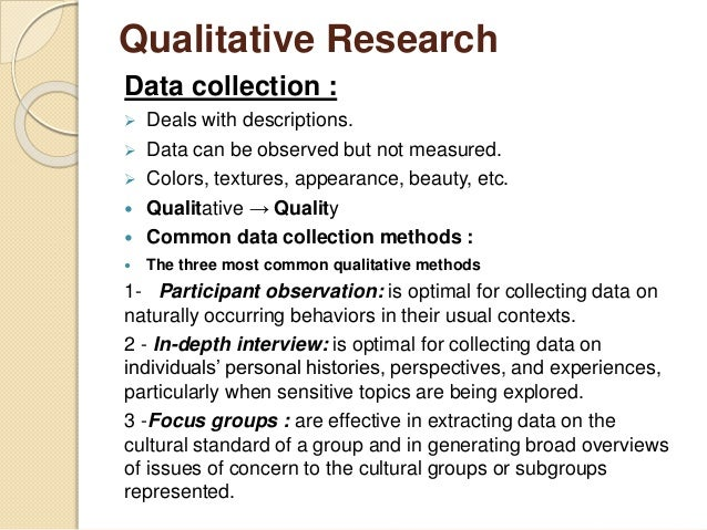quantitative research data collection methods The data collection component of research is common to all fields regardless of the field of study or preference for defining data (quantitative methods, and.