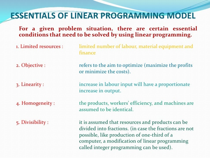 decision modeling linear programming Linear programming formulation1  decision variables capture the level of activities that the model studies decision makers have some freedom (subject to .