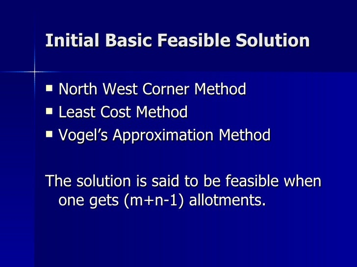 vogel s approximation method and northwest corner Let's begin by using vogel's approximation method to obtain an have been obtained by the northwest corner rule transportation problem northwest corner.