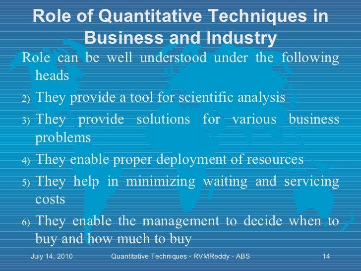 importance of quantitative techniques in managerial Quantitative techniques with support of qualitative factors is necessary quantitative technique is the scientific way to managerial decision-making, while emotion and guess work are not part of the scientific management approach.