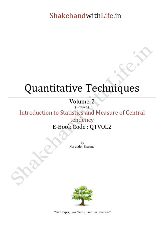 ShakehandwithLife.in  Quantitative Techniques  Volume-2  (Revised)  Introduction to Statistics and Measure of Central tend...