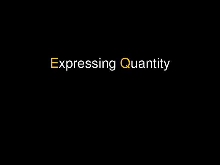 E xpressing  Q uantity