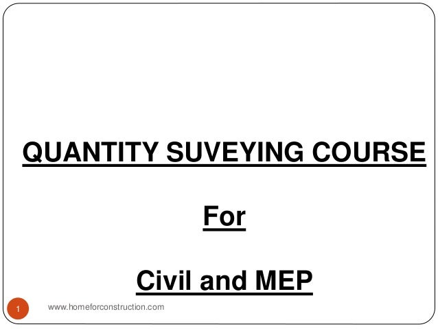 QUANTITY SUVEYING COURSE For Civil and MEP www.homeforconstruction.com1