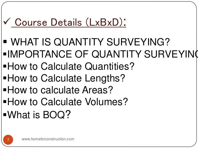  Course Details (LxBxD):  WHAT IS QUANTITY SURVEYING? IMPORTANCE OF QUANTITY SURVEYING How to Calculate Quantities? H...