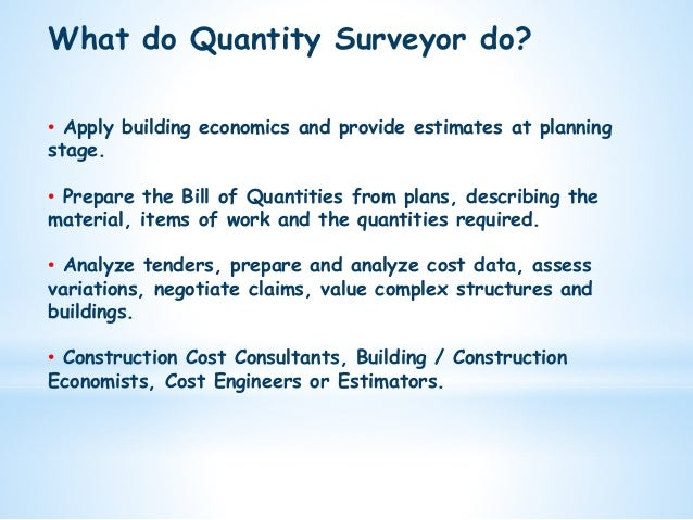quantity surveyor What is a qs benefits of engaging a qs young quantity surveyors  join danette in this one-hour session and learn how as a quantity surveyor professional,.