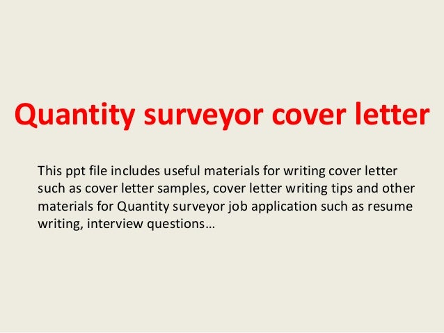 Quantity surveyor cover letter quantity surveyor cover letter this ppt file includes useful materials for writing cover letter such as quantity surveyor cover letter sample spiritdancerdesigns Gallery