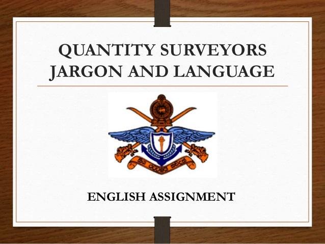 QUANTITY SURVEYORS JARGON AND LANGUAGE ENGLISH ASSIGNMENT
