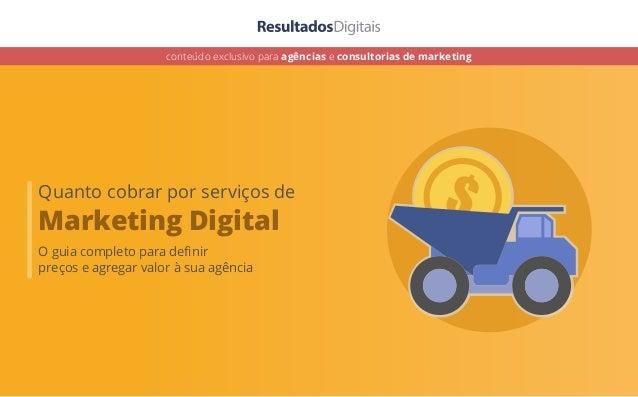 Quanto cobrar por serviços de Marketing Digital O guia completo para definir preços e agregar valor à sua agência conteúdo ...