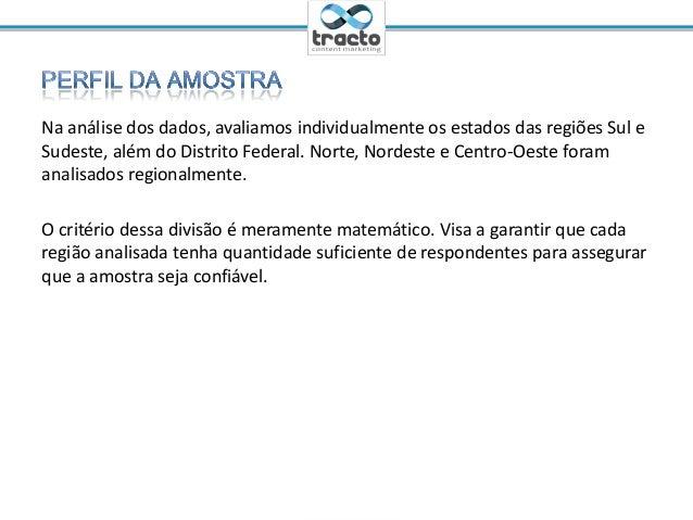 Ministrante: Cassio Politi@tractoBRNa análise dos dados, avaliamos individualmente os estados das regiões Sul eSudeste, al...