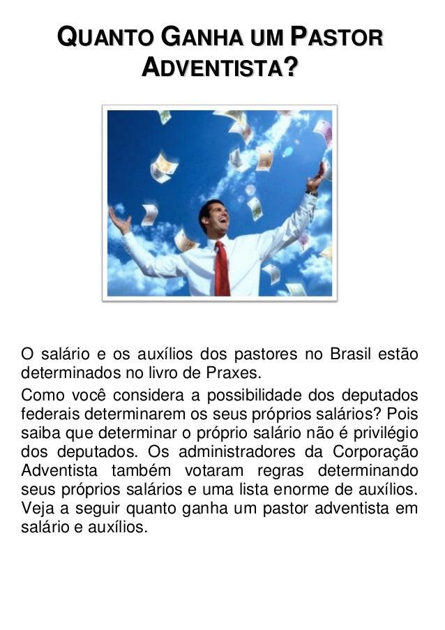 QQUUAANNTTOO GGAANNHHAA UUMM PPAASSTTOORR AADDVVEENNTTIISSTTAA?? O salário e os auxílios dos pastores no Brasil estão dete...