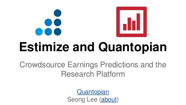 Crowdsource Earnings Predictions and the Quantopian Research Platform