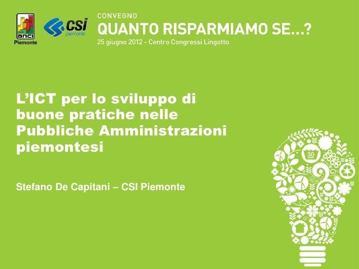 L'ICT per lo sviluppo dibuone pratiche nellePubbliche AmministrazionipiemontesiStefano De Capitani – CSI Piemonte