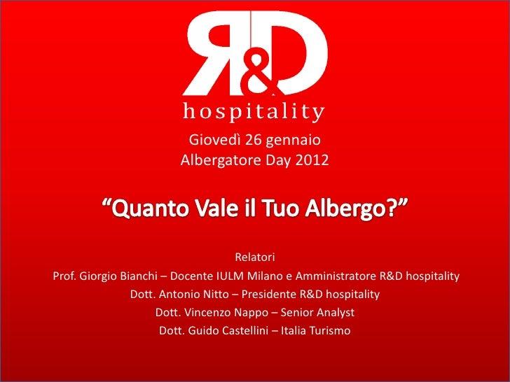 Giovedì 26 gennaio                       Albergatore Day 2012                                    RelatoriProf. Giorgio Bia...