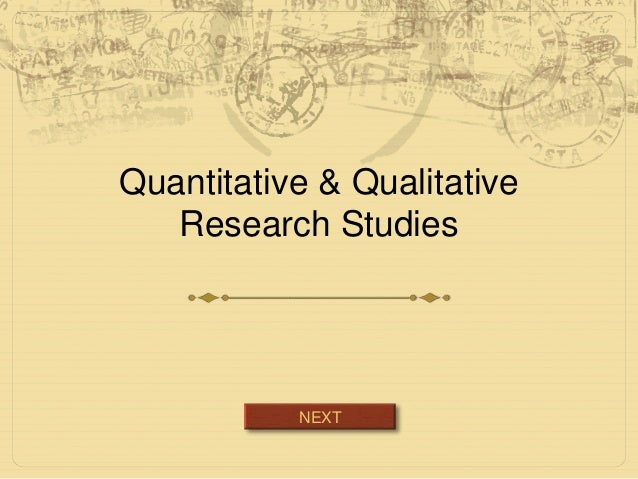 Quantitative & Qualitative Research Studies NEXT