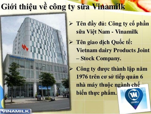 www.trungtamtinhoc.edu.vn Giới thiệu về công ty sữa Vinamilk  Tên đầy đủ: Công ty cổ phần sữa Việt Nam - Vinamilk  Tên g...