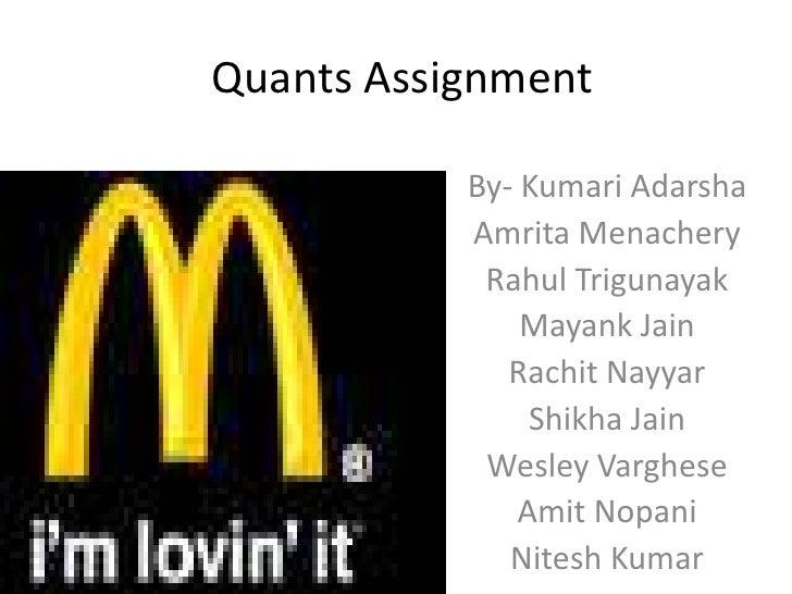 Quants Assignment<br />By- KumariAdarsha<br />Amrita Menachery<br />Rahul Trigunayak<br />Mayank Jain<br />Rachit Nayyar<b...