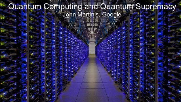 Quantum Computing and Quantum Supremacy at Google