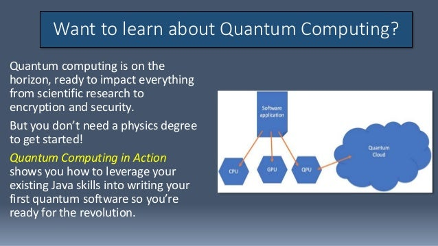 Quantum Computing in Action: a guide for developers Slide 2