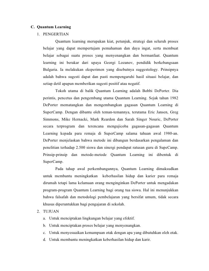C. Quantum Learning   1. PENGERTIAN             Quantum learning merupakan kiat, petunjuk, strategi dan seluruh proses    ...