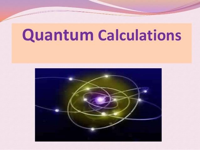 Quantum Calculations
