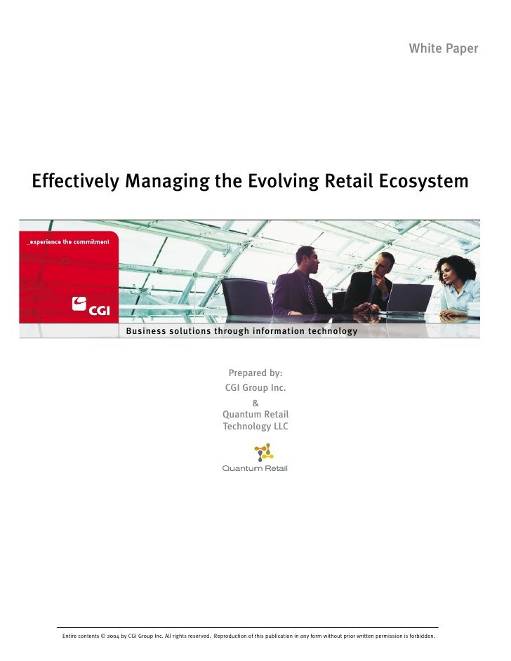 White Paper     Effectively Managing the Evolving Retail Ecosystem                                  Business solutions thr...