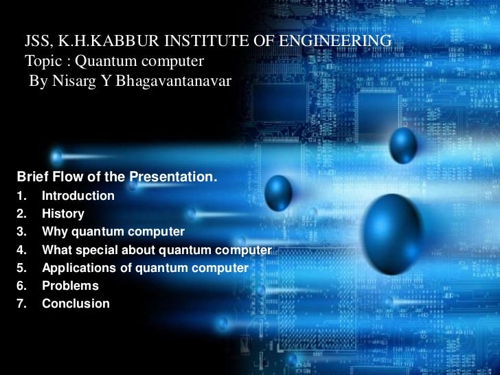 Quantum computer ppt jss khkabbur institute of engineering topic quantum computer by nisarg y bhagavantanavarbrief flow toneelgroepblik Gallery