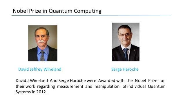 Nobel Prize in Quantum Computing Serge HarocheDavid Jeffrey Wineland David J Wineland And Serge Haroche were Awarded with ...