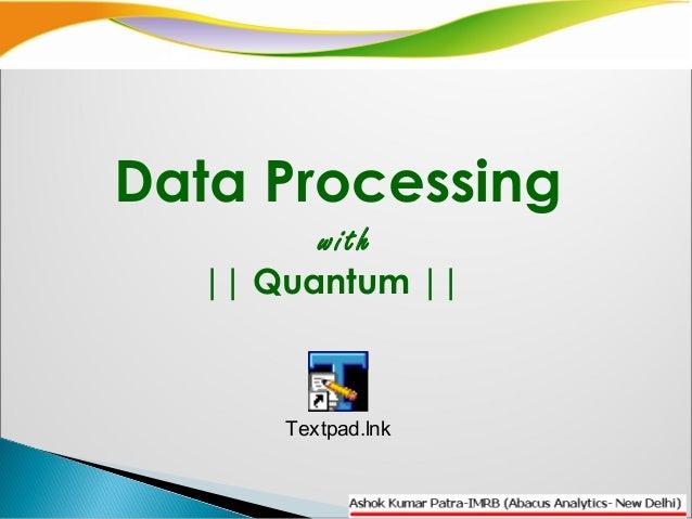 Data Processingwith|| Quantum ||Textpad.lnk