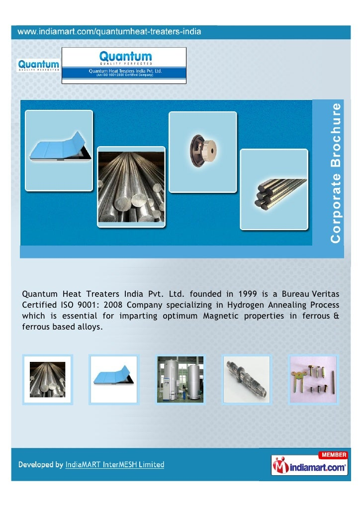 Quantum Heat Treaters India Pvt. Ltd. founded in 1999 is a Bureau VeritasCertified ISO 9001: 2008 Company specializing in ...