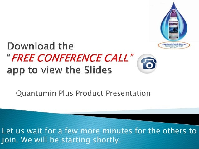 Quantumin Plus Product Presentation Let us wait for a few more minutes for the others to join. We will be starting shortly.