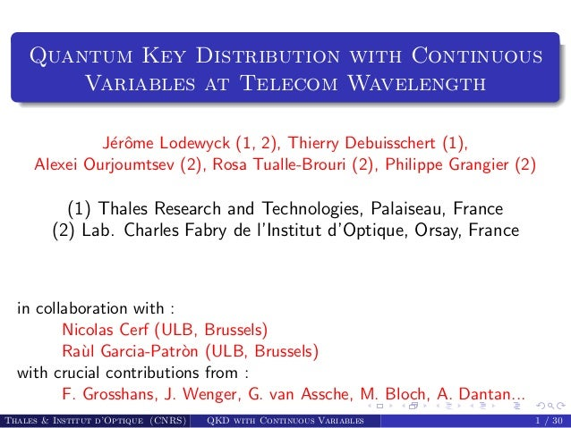 Quantum Key Distribution with Continuous        Variables at Telecom Wavelength              J´rˆme Lodewyck (1, 2), Thier...
