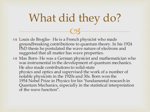 broglie doctoral thesis Broglie, louis (victor pierre raymond) de (b  on his doctoral dissertation, de broglie generalized the  reaction to louis de broglie's thesis on the.