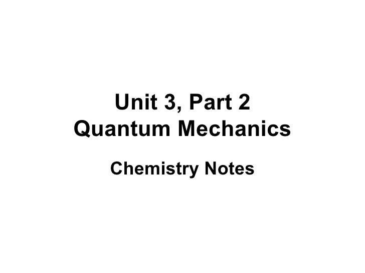 Unit 3, Part 2 Quantum Mechanics Chemistry Notes