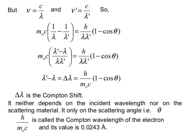 Butis the Compton Shift.λνc=)cos1(11θλλλλ−=−hcmoandλνc= So,)cos1(θλλλλλλ−= − hcmo)cos1( θλλλ −=∆=−cmhoλ∆θIt ne...