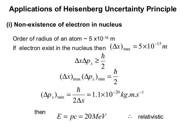 Order of radius of an atom ~ 5 x10-15mthenIf electron exist in the nucleus thenApplications of Heisenberg Uncertainty Prin...