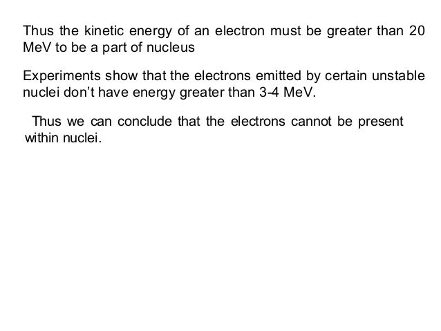 Thus the kinetic energy of an electron must be greater than 20MeV to be a part of nucleusThus we can conclude that the ele...