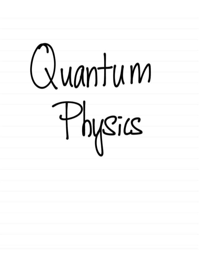Quantum Physics Summary