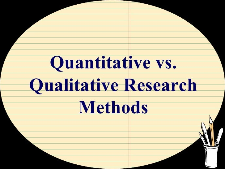 Quantitative vs. Qualitative Research Methods