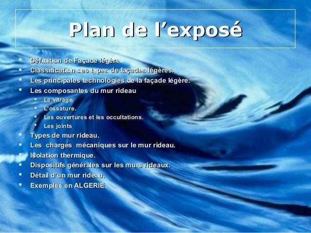 Plan de l'exposéPlan de l'exposé Définition de Façade légère.Définition de Façade légère. Classification des types de fa...