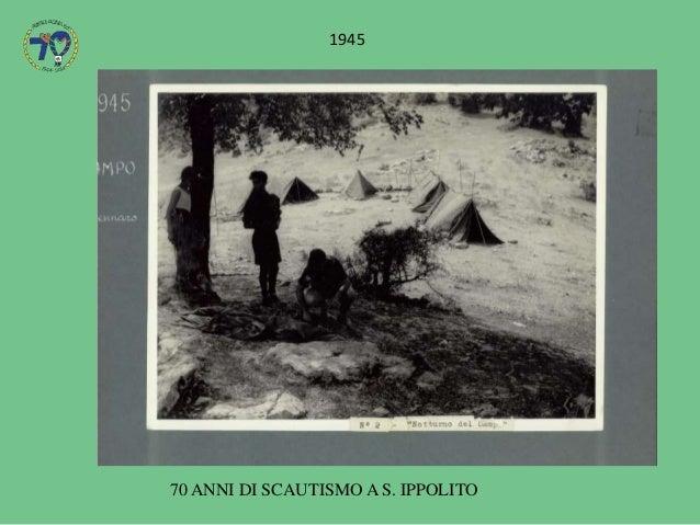 70 ANNI DI SCAUTISMO A S. IPPOLITO 1945