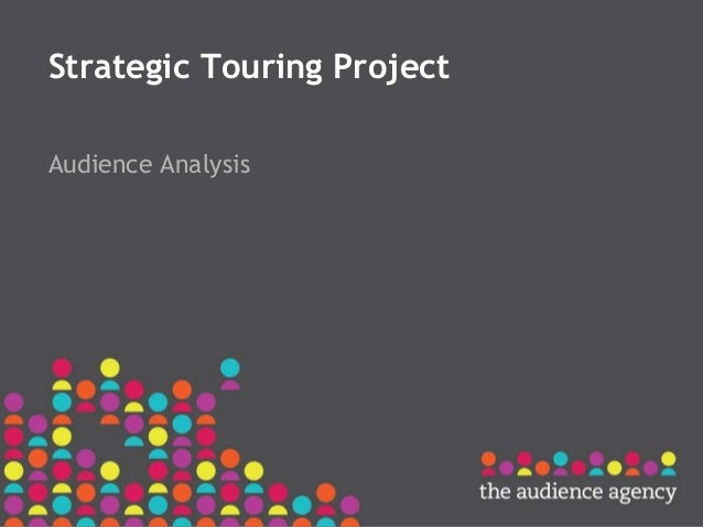Strategic Touring Project  Audience Analysis