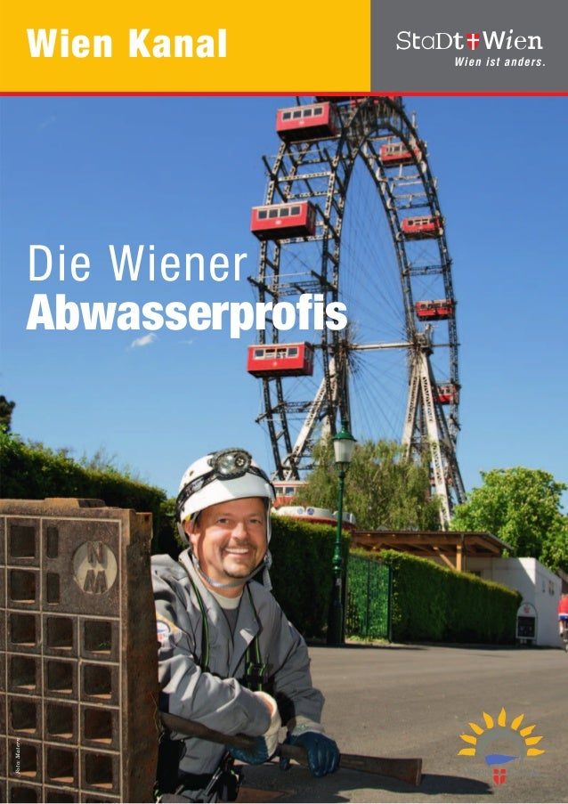 Wien Kanal  Foto: Matern  Die Wiener Abwasserprofis