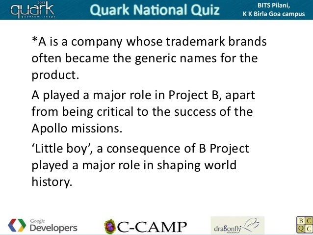 *A is a company whose trademark brandsoften became the generic names for theproduct.A played a major role in Project B, ap...
