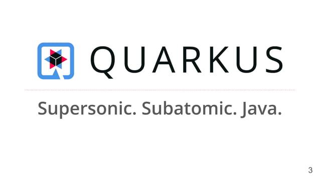 3 Supersonic. Subatomic. Java.